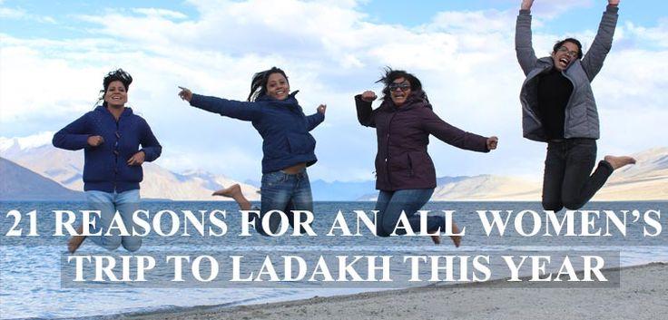 21 Reasons Why You Should Take An All Women's Trip To Ladakh