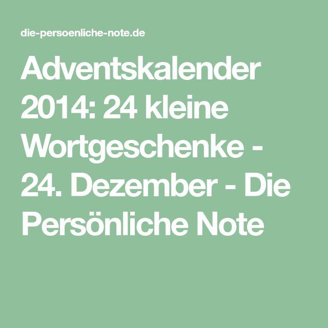 Adventskalender 2014: 24 kleine Wortgeschenke - 24. Dezember - Die Persönliche Note