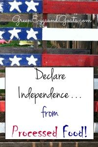 Declare Independence from Processed Food