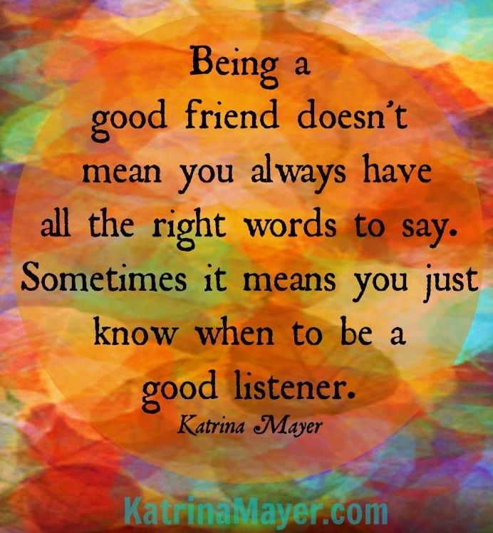 Being A Good Friend Quote Via Www.KatrinaMayer.com
