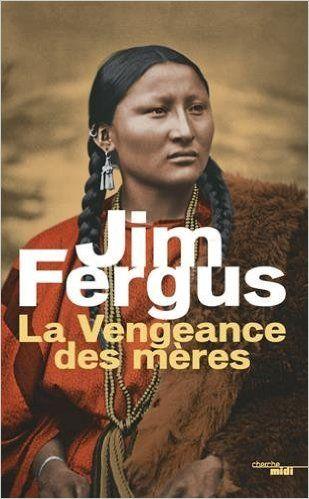 Amazon.fr - La Vengeance des mères - Jim FERGUS, Jean-Luc PININGRE - Livres