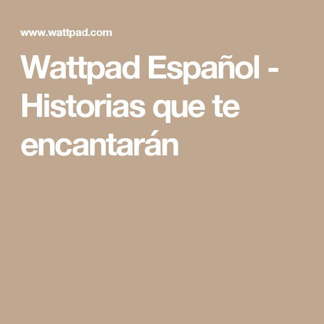 Wattpad Español - Historias que te encantarán