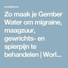 Zo maak je Gember Water om migraine, maagzuur, gewrichts- en spierpijn te behandelen | World Unity