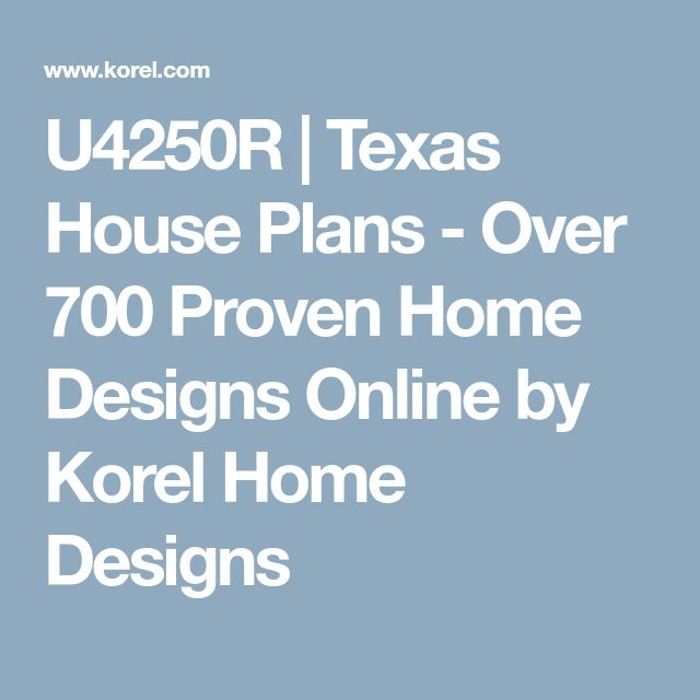 U4250R | Texas House Plans - Over 700 Proven Home Designs Online by Korel Home Designs