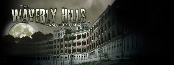 Waverly Hills Sanatorium  Louisville, KY