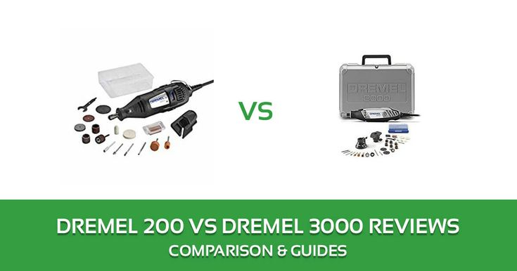 Dremel 3000 vs 200 Rotary Tool Kit Comparison and Reviews