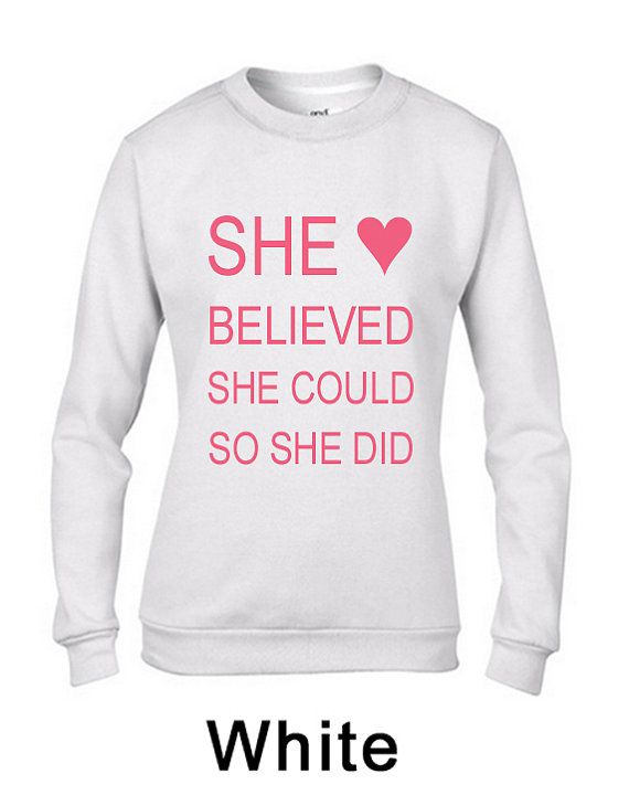 She believed she could so she did sweatshirt by TheBestOfMeDesigns