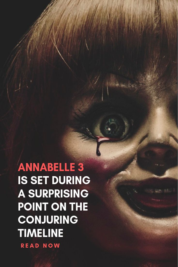 Annabelle 3 Is Set During A Surprising Point On The Conjuring Timeline The Conjuring Scary Movies Movie Co