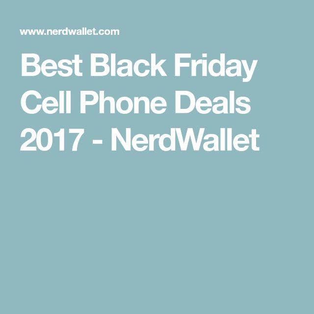 Best Black Friday Cell Phone Deals 2017 - NerdWallet