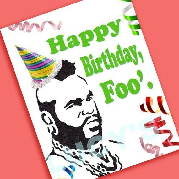 Mr. T Birthday Card (Happy Birthday, Foo') birthday cards - FUNNY - sarcastic - 1980s - 80s - retro - pity the fool