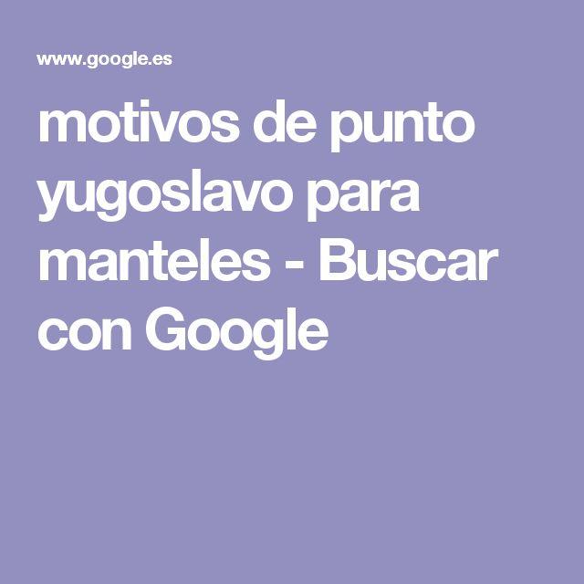 motivos de punto yugoslavo para manteles - Buscar con Google