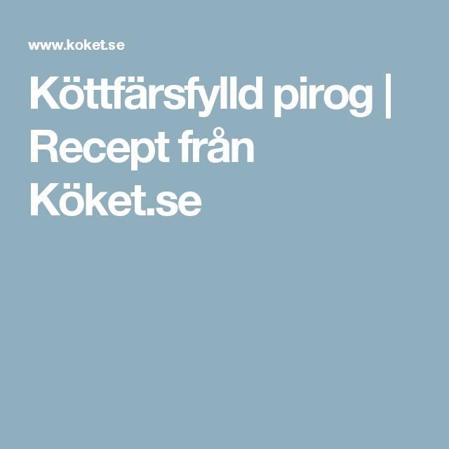 Köttfärsfylld pirog | Recept från Köket.se