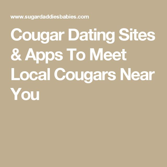 Cougar Dating Sites & Apps To Meet Local Cougars Near You