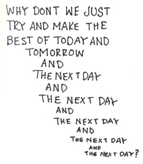 Try and make the best of today . . .