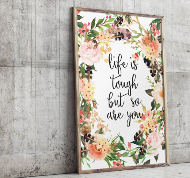 Girls room art  Life is tough  Inspirational quote  Gift for teen girl   Floral. 17 Best ideas about Floral Bedroom Decor on Pinterest   Floral