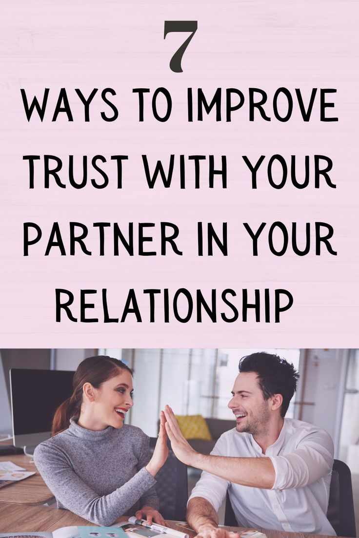 7 WAYS TO IMPROVE TRUST WITH YOUR PARTNER IN YOUR
