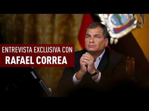 Ex presidente Ecuador Rafael Correa dice a RT: Si siguen destruyendo mi patria, volveré a la presidencia - PresenciaRD