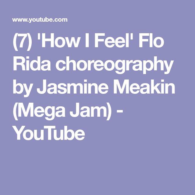 (7) 'How I Feel' Flo Rida choreography by Jasmine Meakin (Mega Jam) - YouTube