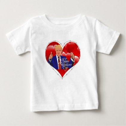happy valentines day donald trump baby T-Shirt - gift for him present idea cyo design