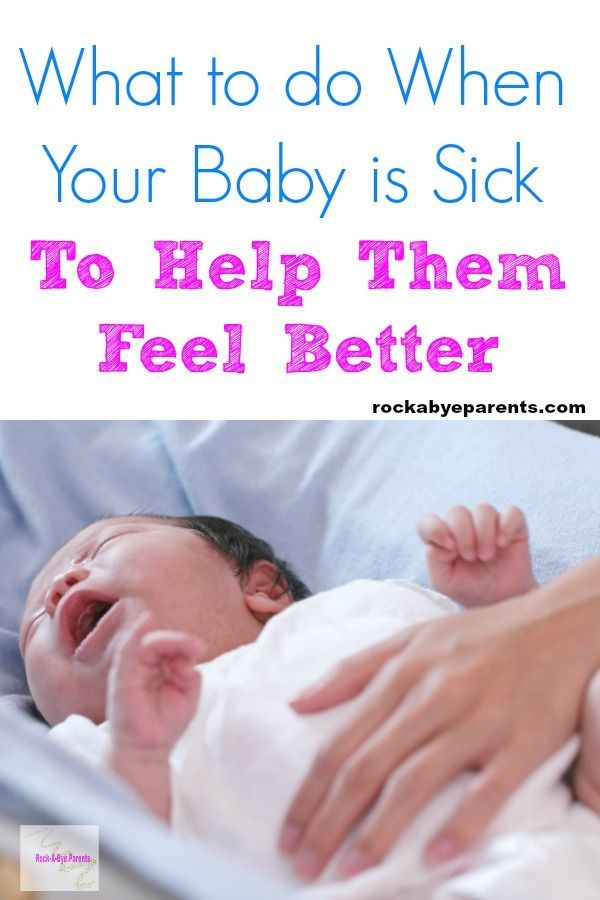 Caring For A Sick Baby Information And Tips To Get You Through It Sick Baby Baby Runny Nose How To Fall Asleep