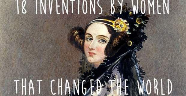 Δεκαοκτώ εφευρέσεις γυναικών που άλλαξαν τον κόσμο