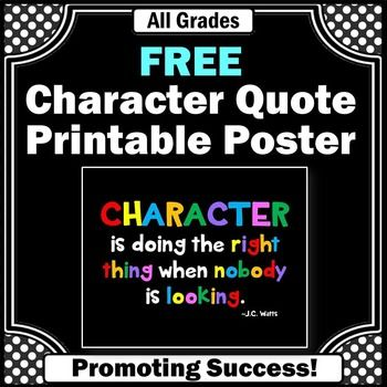 Free Poster:  This printable character education poster will look great in your classroom!  It features a black background and a quote from J.C. Watts:CHARACTER is doing the right thing when nobody is looking.This poster lends itself nicely to many first day of school activities.