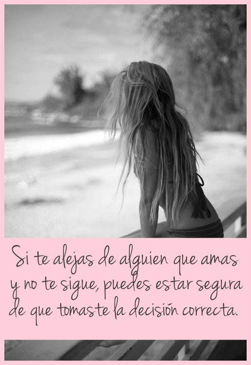 Frases Si Te Alejas De Alguien Que Amas Y No Te Sigue