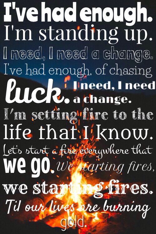 "I realize now ""Looking back I see I had the flame in me I'm the wind that's carrying change"" - Me"