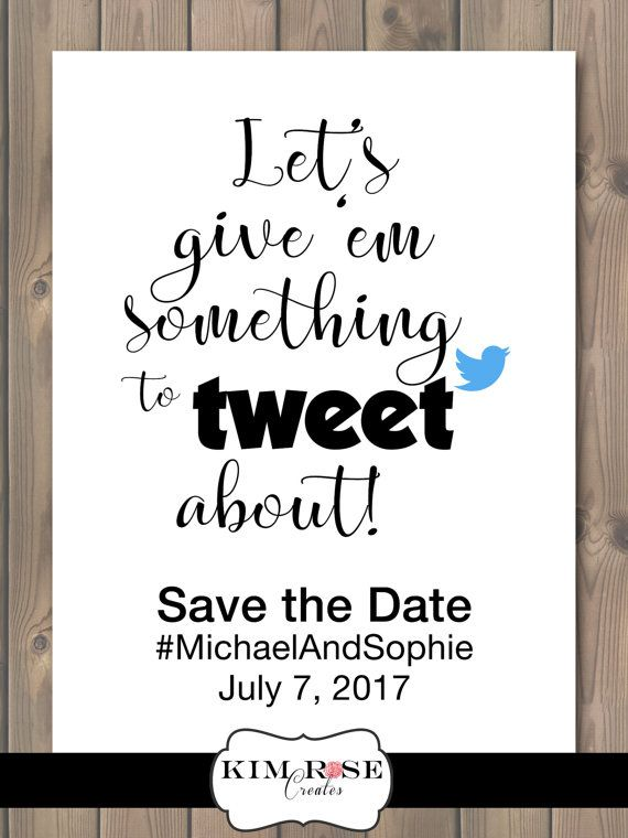 Save the Date - Twitter style! Let's give 'em something to tweet about! Hashtags, printable digital file, social media themed