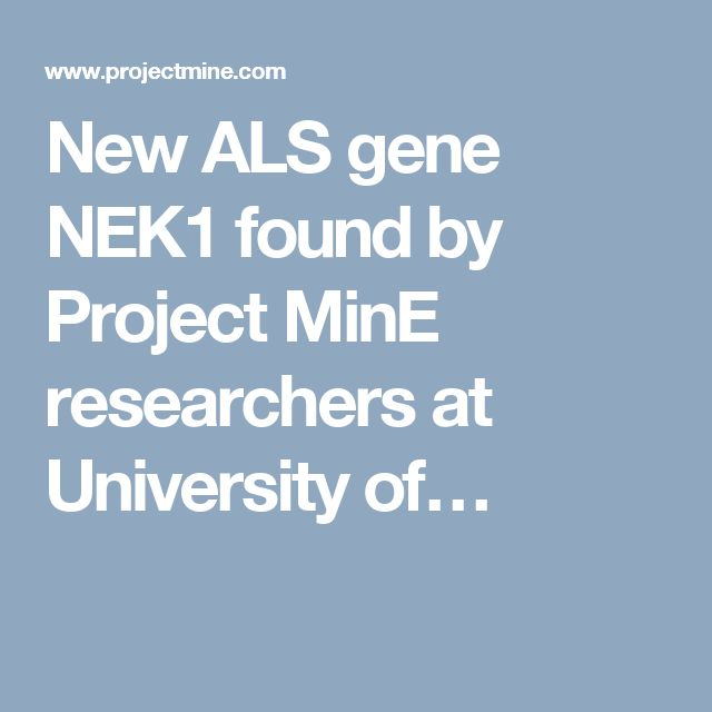 New ALS gene NEK1 found by Project MinE researchers at University of…