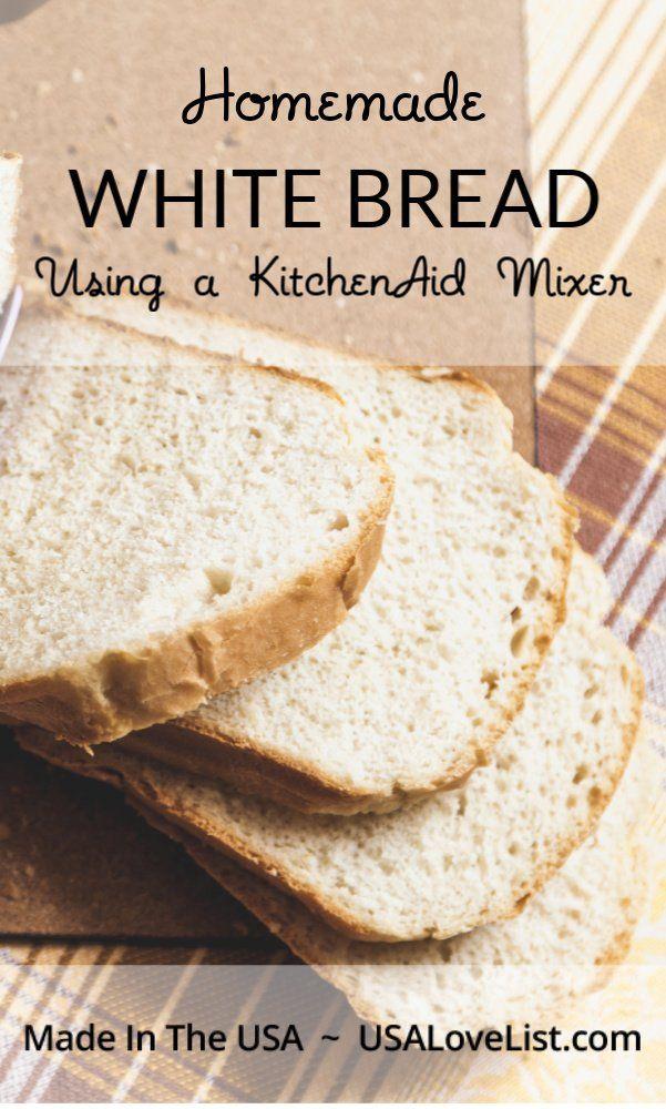 Homemade White Bread Recipe Using A Kitchenaid Mixer Usalovelist