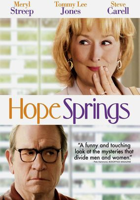 Hope Springs ~ Meryl Streep, Tommy Lee Jones, Steve Carell, Elisabeth Sue, Mimi Rogers.