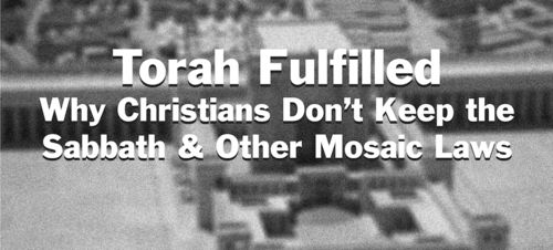 Torah Fulfilled:  Why Christians Don't Keep the Sabbath & Other Mosaic Laws, PDF