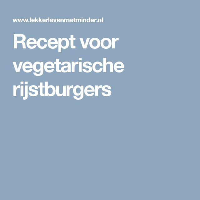 Recept voor vegetarische rijstburgers