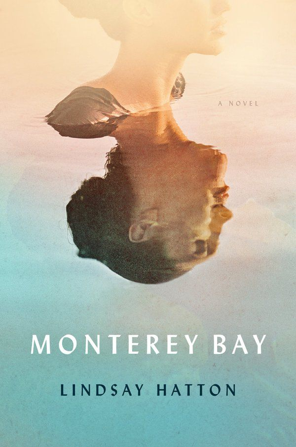 Historical fiction fans: This list is for you! Including Monterey Bay by Lindsay Hatton.