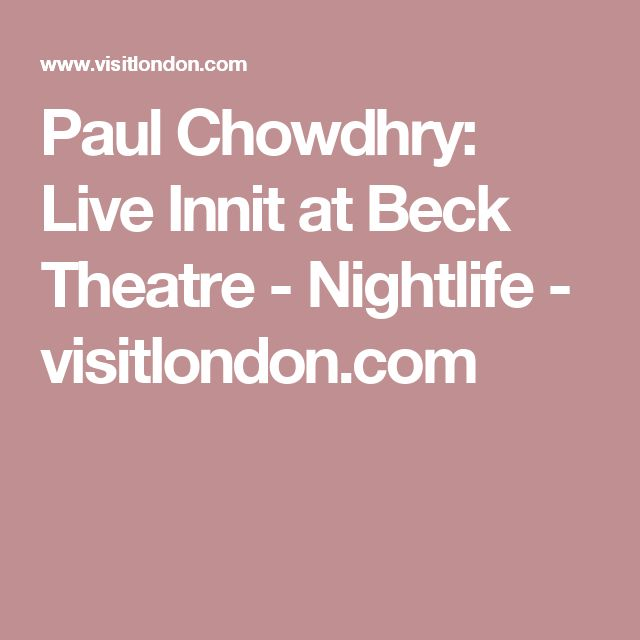 Paul Chowdhry: Live Innit at Beck Theatre - Nightlife - visitlondon.com