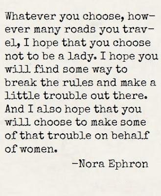 R.I.P., Nora Ephron.Nora Ephron, Heartfelt Quotes, Motivation Quotes, Girls Power, Noraephron, Crossword Puzzle, Inspiration Quotes, The Rules,  Crossword