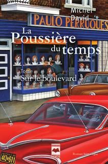 Michel David - La poussière du temps - Tome 3 - Sur le boulevard