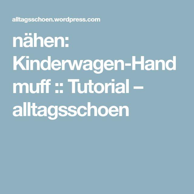 nähen: Kinderwagen-Handmuff :: Tutorial – alltagsschoen