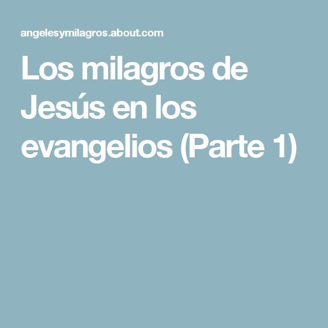 Los milagros de Jesús en los evangelios (Parte 1)