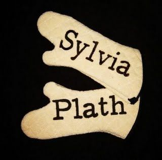 sylvia plath oven mitts = bad taste