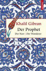 Der Prophet. Der Narr. Der Wanderer - Gibran, Khalil