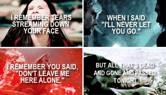 """I remember tears streaming down your face when I said """"I'll never let you go."""" I remember you said, """"Don't leave me here alone."""" But all that's dead and gone and passed tonight. #aou"""
