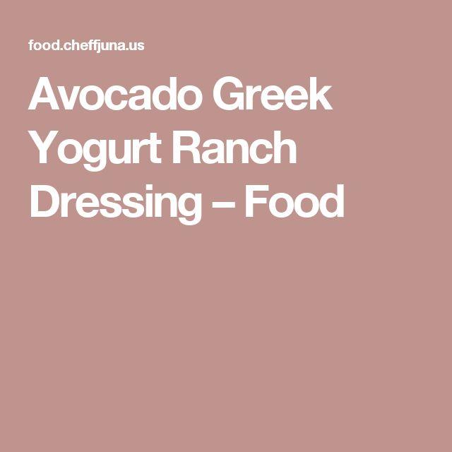Avocado Greek Yogurt Ranch Dressing – Food