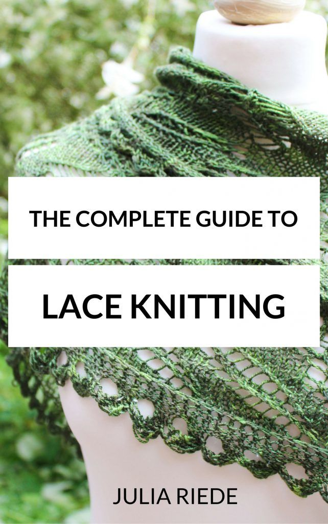 The Complete Guide to Lace Knitting