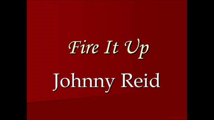 Fire It Up - Johnny Reid (Lyrics)