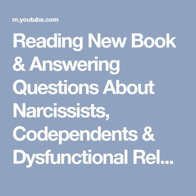 Reading New Book & Answering Questions About Narcissists, Codependents & Dysfunctional Relationships - YouTube