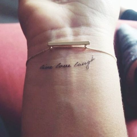 "Pin for Later: These 37 Small Quote Tattoos Will Help You Follow BIG Dreams ""Live. Love. Laugh."""