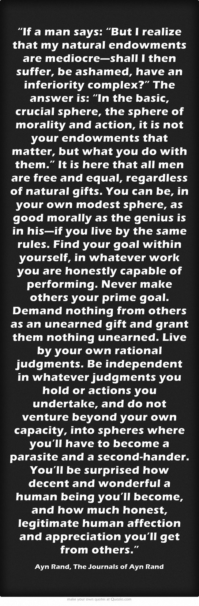 AYN RAND: It is not your endowments that matter, but what you do with them.