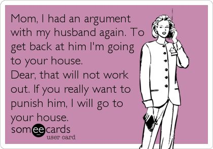 Too bad they get along. But maybe if we get in a real fight he will be mad that she is re-arranging the whole house!